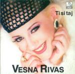 Vesna Rivas -Diskografija 17114232_Vesna_Rivas_-_1998_-_Ti_Si_Taj_-_Front1